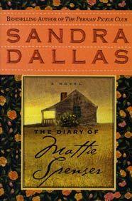 Sandra Dallas The Diary of Mattie Spenser