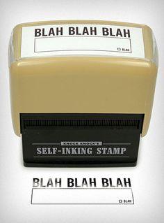 I need this for work - Blah Blah Blah stamp