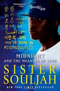 Midnight and the Meaning of Love by Sister Souljah, http://www.amazon.com/dp/143916536X/ref=cm_sw_r_pi_dp_Q6acqb1QPCY5A