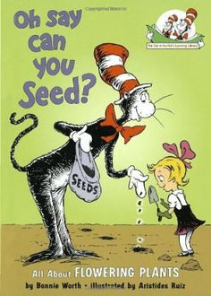 Oh Say Can You Seed? by Bonnie Worth via pbs.org: All about flowering plants. #Books #Gardening #Kids