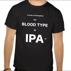 Blood Type IPA- T-Shirt, black USA-Made from BeerLoved. Makes a great gift for any craft beer lover.