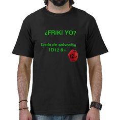 Camiseta ¿FRIKI YO? Tirada de Salvación 1D12 8+ M1 por La Marea Naranja 21,20€