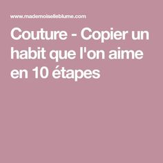 Couture - Copier un habit que l'on aime en 10 étapes - Amigurumi Coin Couture, Couture Sewing, Techniques Couture, Sewing Techniques, Formation Couture, Models Men, Pattern Drafting, Sewing Clothes, Sewing Hacks