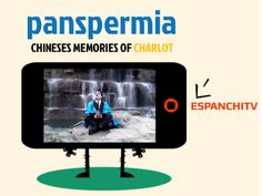 PANSPERMIA. CHINESES MEMORIES OF CHARLOT.