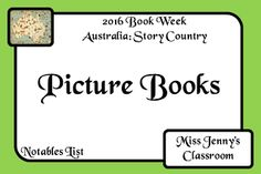 Book Week 2016 / Book of the Year Notables List / Picture Books. Miss Jenny's Classroom Books 2016, Book Week, Teacher Blogs, Picture Books, How To Remove, Classroom, Australia, Activities, Country