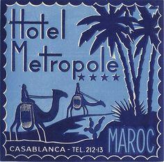 AFRICA - MOROCCO - Hotel Metropole, Casablanca - Art of the Luggage Label, via Flickr.