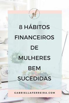 8 hábitos financeiros de mulheres bem sucedidas Make Money Online, How To Make Money, Study Planner, Fitness Planner, Hands On Activities, Life Organization, How I Feel, Marketing Digital, Money Tips