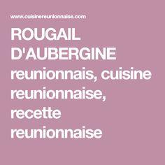 ROUGAIL D'AUBERGINE reunionnais, cuisine reunionnaise, recette reunionnaise