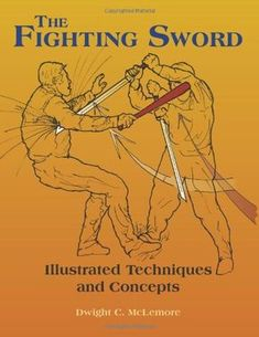 The Fighting Sword: Illustrated Techniques and Concepts by Dwight C. New book to read! Kendo, Survival Prepping, Survival Skills, Survival Books, Paladin Press, Historical European Martial Arts, Martial Arts Techniques, Sword Fight, Poses References