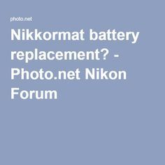 Nikkormat battery replacement? - Photo.net Nikon Forum