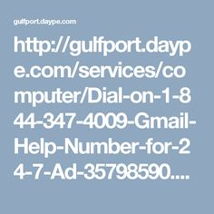 http://gulfport.daype.com/services/computer/Dial-on-1-844-347-4009-Gmail-Help-Number-for-24-7-Ad-35798590.html
