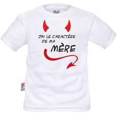 Tee shirt enfant rigolo : j'ai le caractère de ma MÈRE