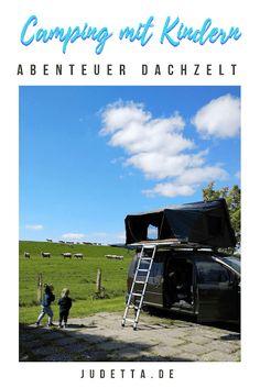 Camping mit Kindern: Das Abenteuer Dachzelt #campingmitkind #dachzelt judetta.de Camping In Deutschland, Camper, Travel, Tricks, Journal, Blog, Travelling With Toddlers, Traveling With Baby, Budget Travel