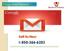 How to Change Gmail Password 1-850-366-6203? If you don't know how to Change Gmail Password then don't worry because our group's specialists will reveal to you how to do that in a matter of seconds. You should simply to reach our specialists by dialing 1-850-366-6203 where you will get conceivable assistance from our side and your Gmail experience would be improved without a doubt. http://www.monktech.net/gmail-forgot-password-recovery.html
