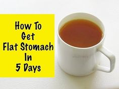 How To Get A Flat Stomach In 5 Days - How To Lose Weight Without Diet Or Exercise - Fat Cutter Tea - YouTube