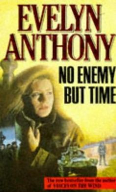 No Enemy But Time by Evelyn Anthony (1987, Arrow Books) -- Good -- Out of Print