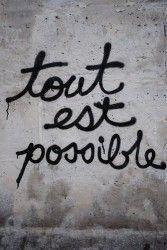 Tout est possible (Tudo é possível).
