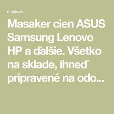 Masaker cien ASUS Samsung Lenovo HP a ďalšie. Všetko na sklade, ihneď pripravené na odo...
