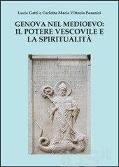 Genova nel Medioevo: il potere vescovile e la spiritualità