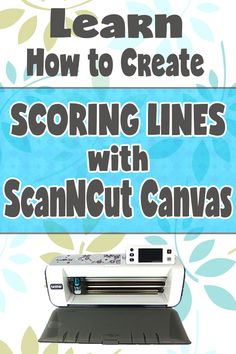Brother ScanNCut Tutorial - Creating Scoring Lines Using ScanNCut Canvas - Alanda Craft