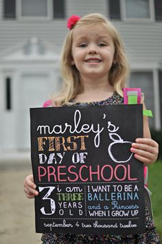 cool first day of preschool chalkboard!Maybye i could do one for my brothers first day of school?