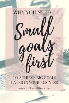 Why you need small goals first to achieve big goals later in your business from Vicky Shilling. Should we be clear on big hairy audacious goals for the future when we plan our businesses? Or should we just work in shorter 30-90 day cycles, and constantly revise what we are working towards? This blog post explains my experience and gives you permission to set small goals first when you're just starting a new business #vickyshilling #wellnessentrepreneur #entrepreneurship #girlboss…