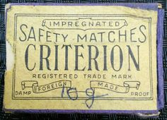 IMPREGNATED SAFETY MATCH CRITERION REGISTERED TRADE MARK FOREIGN MADE DAMP PROOF