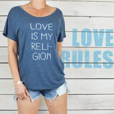 LOVE Is My Religion. - Wide Neck Graphic Tee Shirt – SuperLoveTees | Graphic Tees Inspired By Love