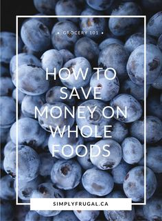 How to Save Money on Whole Foods http://www.lavahotdeals.com/ca/cheap/save-money-foods/118283
