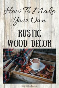 Bring a little texture and nature to you decorating style and learn how to make your own Rustic Woodwork Decor. A welcoming and cozy way to decorate and DIY. Woodworking Courses, Woodworking School, Learn Woodworking, Easy Woodworking Projects, Rustic Wood Decor, Rustic Farmhouse Decor, Rustic Design, Rustic Furniture, Painted Furniture