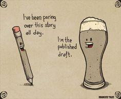 Published Beer Images, Writer Humor, Beer Quotes, Alcoholic Drinks, Drinks Alcohol, Beer Art, Beer Humor, Best Beer, Craft Beer