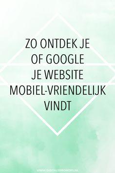 Als je hoog in Google wilt komen, is het belangrijk dat je website mobiel-vriendelijk is. Test hier hoe mobiel-vriendelijk jouw website is.