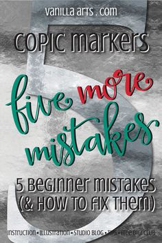 (Pssttt... if you haven't read the first 5 mistakes, check 'em out here!) No one's perfect, especially not in the beginning stages Coloring isn't any different. I know you see a lot of marker projects online- in blogs and on Pinterest, and it can be pretty easy to assume that all your coloring idols