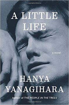 Pin for Later: 30 Books to Read For the 2016 Reading Challenge A National Book Award Winner A Little Life by Hanya Yanagihara A Little Life Book, Book Of Life, The Book, Great Books, New Books, Books To Read, Library Books, Open Library, Reading Lists