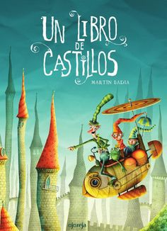 A Book of Castles The gratest Children's book of castles by Martín Badia Castle Illustration, Beautiful Book Covers, Kids Board, Book Writer, Stories For Kids, Early Childhood, Book Design, Storytelling, Childrens Books