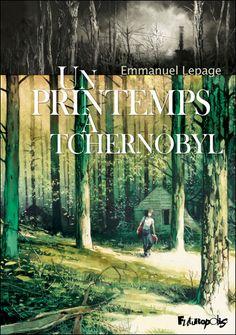 BD75011, le blog BD de Manuel F. Picaud: Album BD : Un Printemps à Tchernobyl d'Emmanuel Lepage