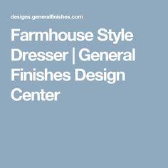 Farmhouse Style Dresser | General Finishes Design Center