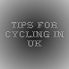 Tips for Cycling In UK