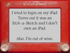 ":D this is hysterical. the wine part doesnt apply, but its still funny. mine would say ""also i am out of tootsie rolls"" ;)"