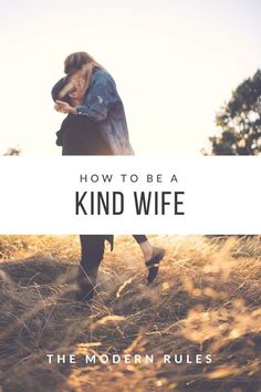 How to Be a Kind Wife — THE MODERN RULES