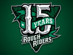 15 Years Roughriders Logo by Chad B Stilson