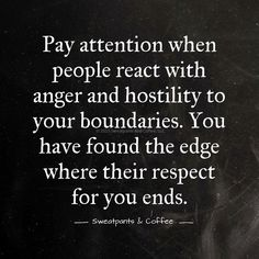 "Exactly. Sometimes they will say that your boundaries are silly ""rules"" even if you only expect to receive the same basic respect you show them. You get to decide how you allow people to respect or disrespect you. Choose wisely."