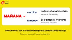 """Spanish word """"mañana"""" means both """"morning"""" and """"tomorrow"""". Spanish 101, Study Spanish, Spanish Words, Spanish Girls Names, Pbs Space Time, Organic Chemistry Tutor, Spanish Vocabulary, How To Pronounce, Interview"""