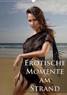 Erotische Momente am Strand - CALVENDO Models, Strand, Photos, Erotic, Nice Asses, Pictures, Templates, Modeling