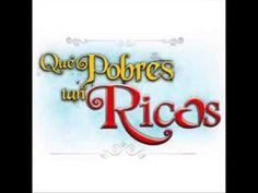 TEMA DE ENTRADA **NOVELA QUE POBRES TAN RICOS**