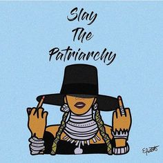 Slay the patriarchy, feminist quotes