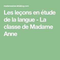Les leçons en étude de la langue - La classe de Madame Anne
