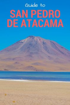 San Pedro de Atacama, Chile, is not only famous for being the driest desert in the world but also for the amazingly clear night skies to gaze at the stars. This guide covers which tours you simply cannot miss – such as the incredible Valle de la Luna – as well as accommodation and transport tips.