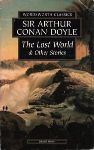 The lost world & other stories /  Sir Arthur Conan Doyle. Wordsworth, 1995.