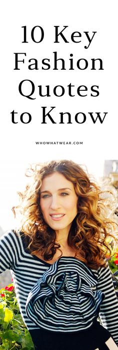 Every fashion girl should know these quotes from Carrie Bradshaw, Tom Ford, and Coco Chanel